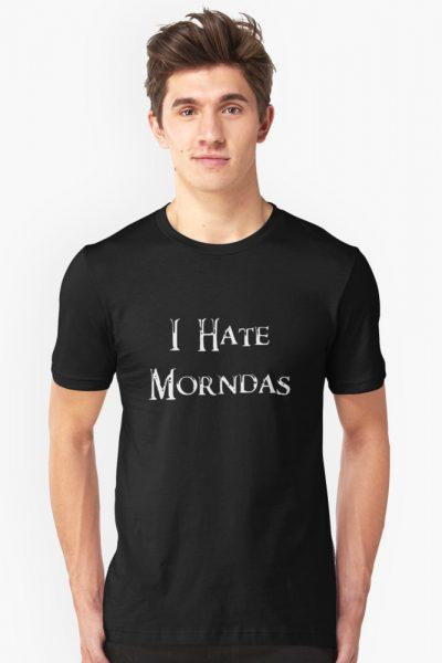 I Hate Morndas