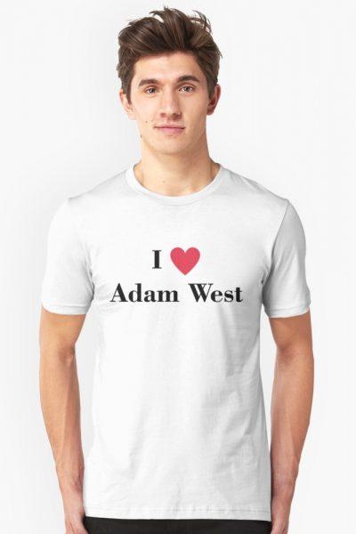 I LOVE ADAM WEST