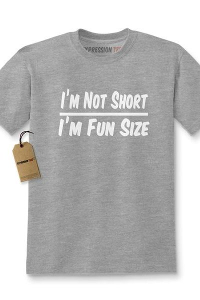 I'm Not Short I'm Fun Size Kids T-shirt