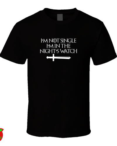 I'm Not Single I'm In The Night's Watch