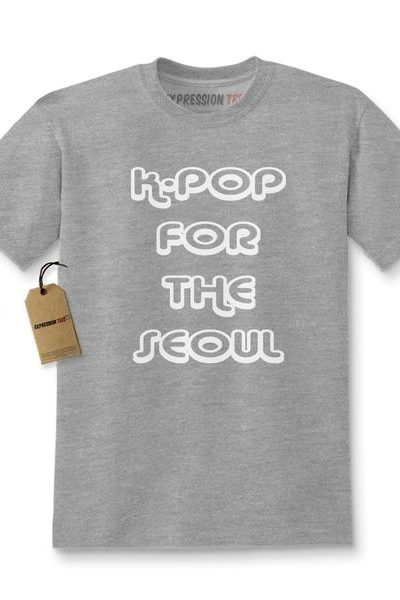 K-Pop For The Seoul Kids T-shirt