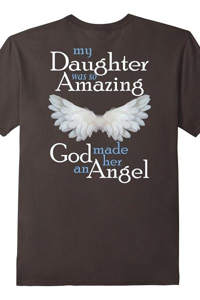 My Daughter was so Amazing God Made Her An Angel Shirt