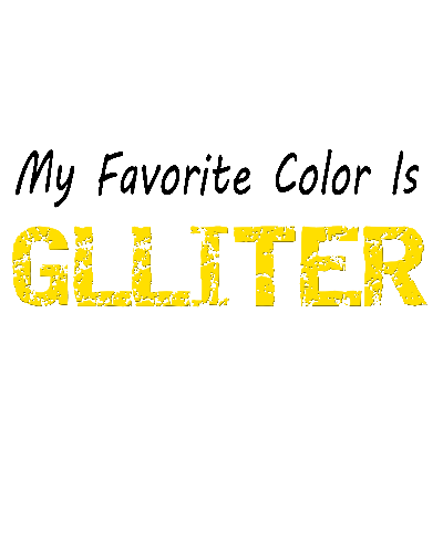 My Favorite Color Is Glitterr T-Shirt