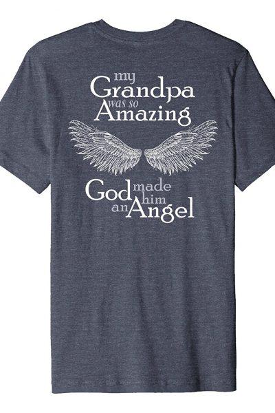 My Grandpa was so Amazing God Made Him An Angel Shirt