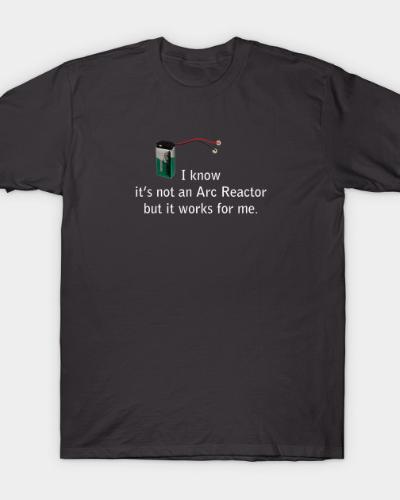 Not An Arc Reactor T-Shirt