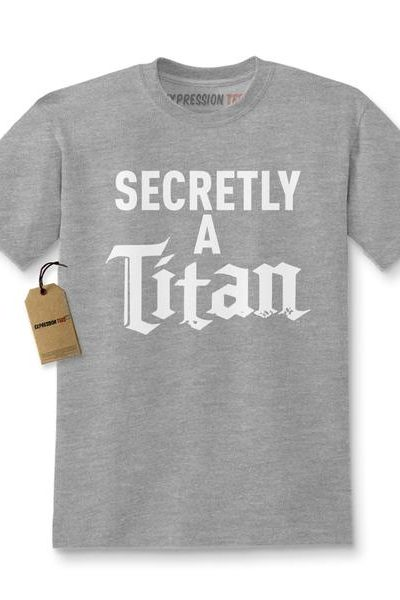 Secretly A Titan Kids T-shirt