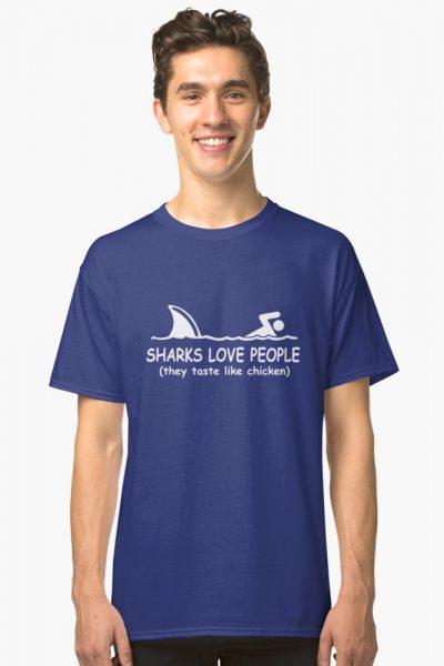 Sharks love people they taste like chicken