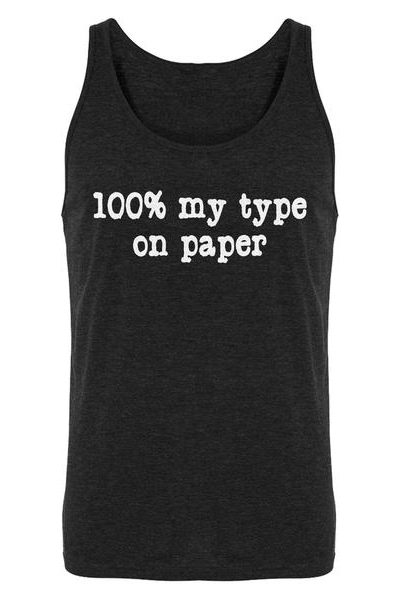 100 Percent My Type on Paper Mens Sleeveless Tank Top