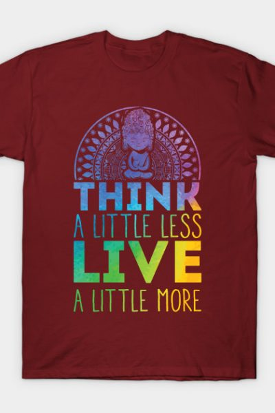 A Little Less Buddhism Quote T-Shirt