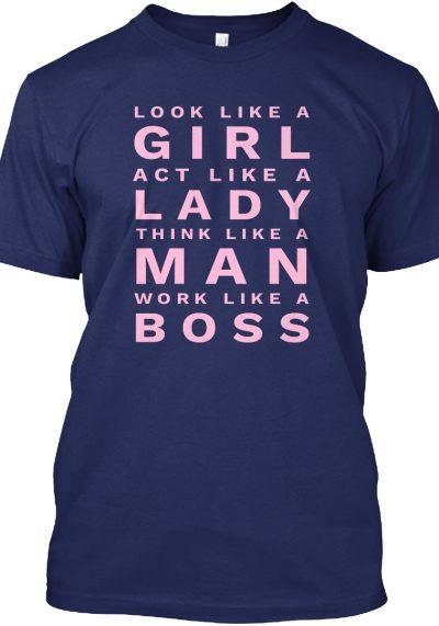 Act Like a Lady, Work Like a Boss!