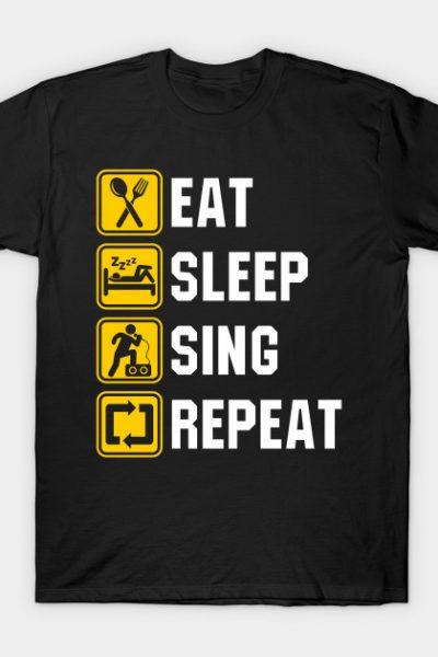Eat Sleep Sing Repeat T-Shirt