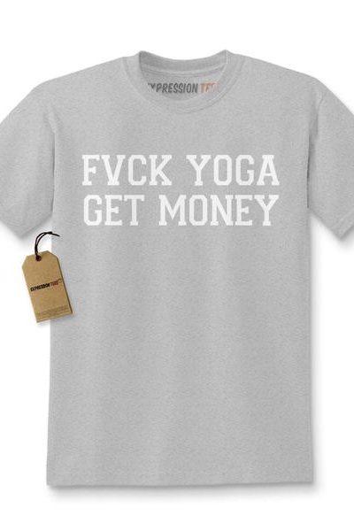 Expression Tees F*ck Yoga, Get Money Kids T-shirt