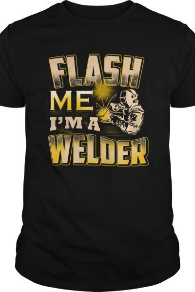 Flash me I'm a welder shirt, hoodie, tank top, v-neck t-shirt