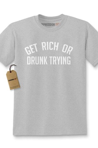 Get Rich or Drunk Trying Kids T-shirt