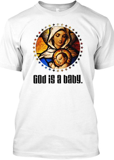 God is a baby.