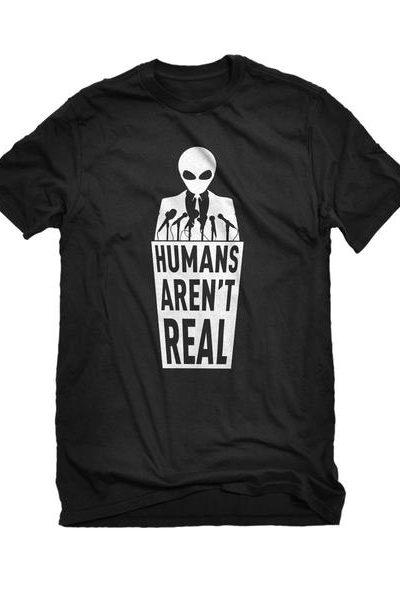 Humans Aren't Real Mens Unisex T-shirt