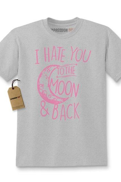I Hate You To The Moon And Back Kids T-shirt