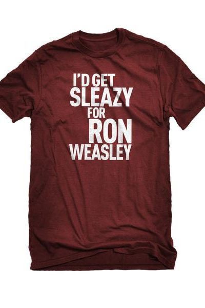 Id Get Sleazy for Ron Weasely Mens Unisex T-shirt