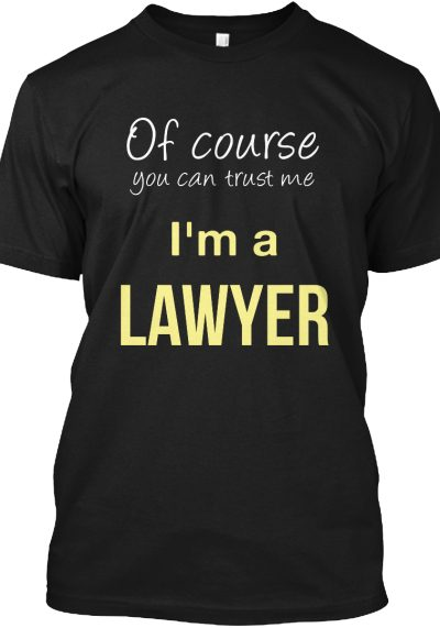 """""""I'm a LAWYER"""" t-shirt! Your purchase benefits a verified charity. 25% of the proceeds will go to Reach Out WorldWide Foundation."""