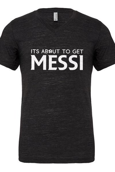 Its About to Get Messi Mens Vneck Short Sleeve T-shirt