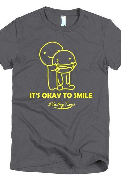 It's Okay to Smile Women's T Shirt