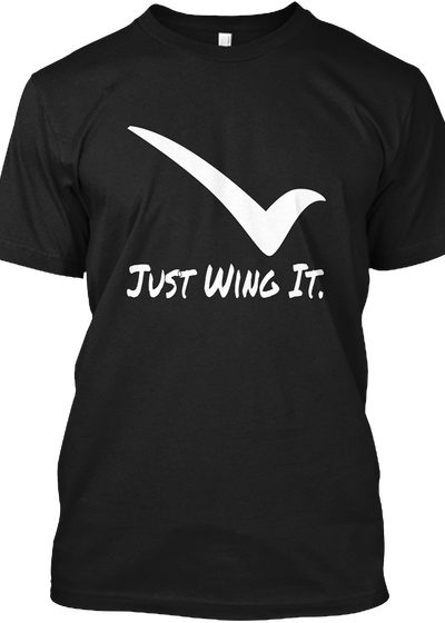 Just Wing It Mens T-shirt