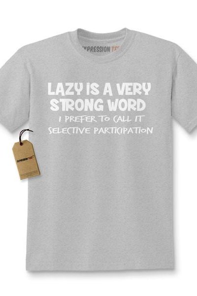 Lazy Is A Very Strong Word Funny Slogan Kids T-shirt