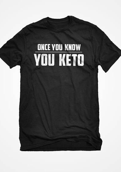 Mens Once You Know, You Keto Unisex Adult Cotton Men's Short Sleeve Ketosis Tshirt Gift for Him or Her #3272
