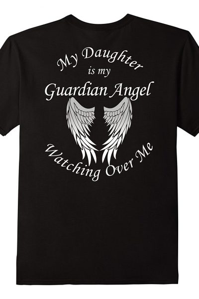 My Daughter is My Guardian Angel T Shirt