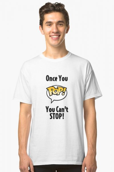 Once You Pop! You Can't Stop! (Black Text)