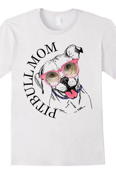 Pit Bull Mom Shirt – Tee for Pitbull Moms