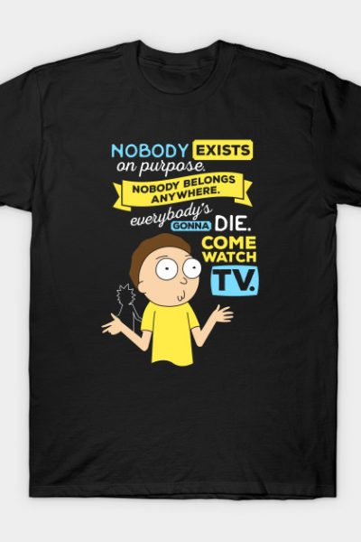 Rick and Morty Nobody Exists on Purpose T-Shirt