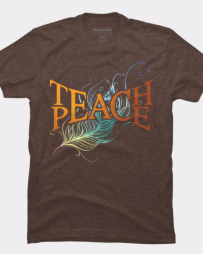 Teach Peace Feather T Shirt By Trashscan Design By Humans