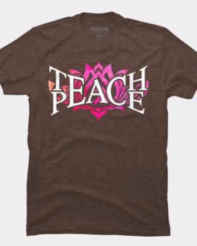 Teach Peace Lotus T Shirt By Trashscan Design By Humans
