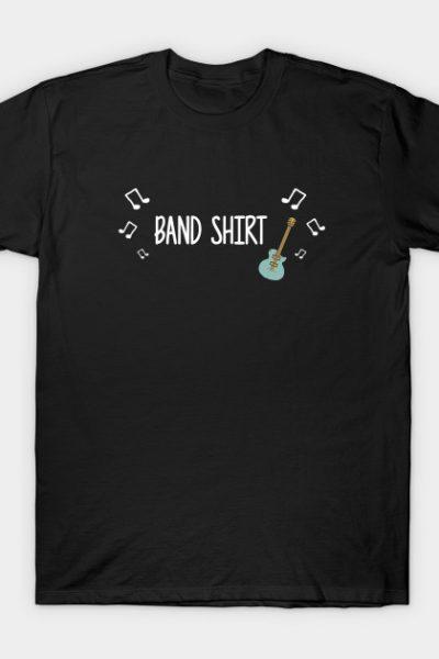 The Band Shirt (White Font) T-Shirt