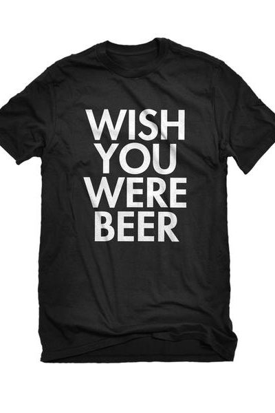 Wish You Were Beer Mens Unisex T-shirt