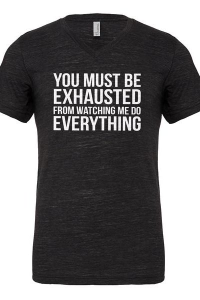 You Must be Exhausted Mens Vneck Short Sleeve T-shirt
