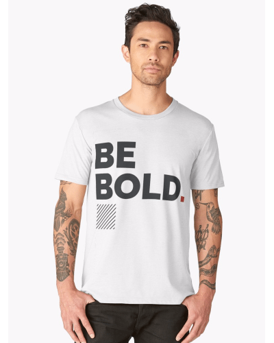Be Bold #beginning T-Shirt