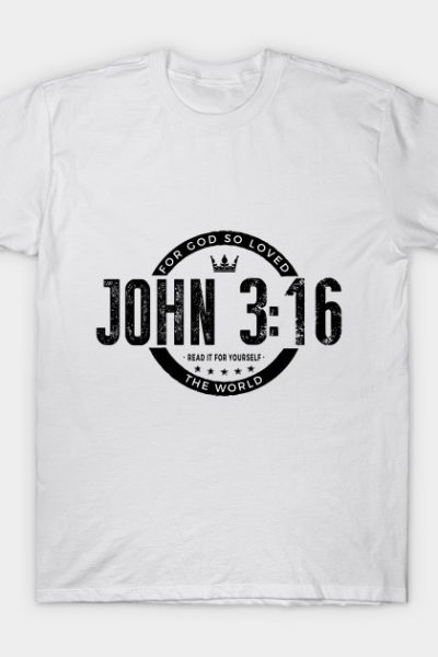 For God So Loved the World – John 3:16 Bible Verse Shirt T-Shirt