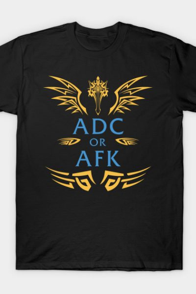 League of Legends ADC OR AFK T-Shirt