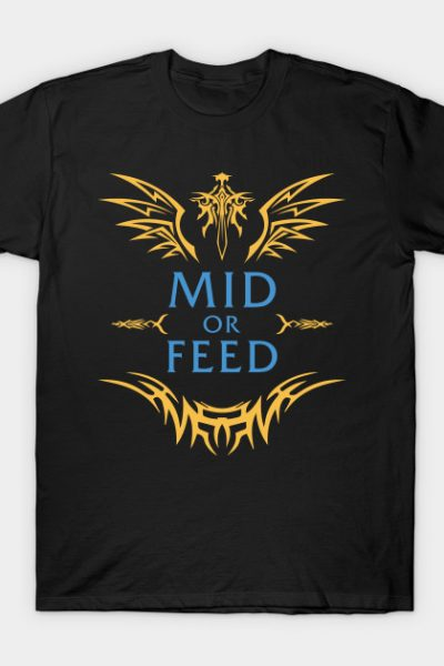 League of Legends MID OR FEED T-Shirt