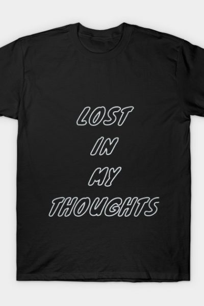 Lost In My Thoughts T-Shirt