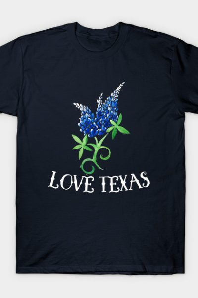 Love Texas Bluebonnets T-Shirt