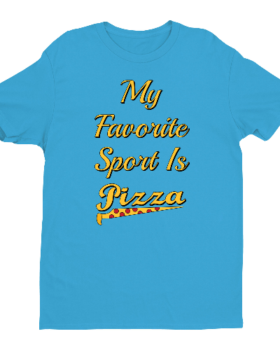 My Favorite Sport Is Pizza Shirt