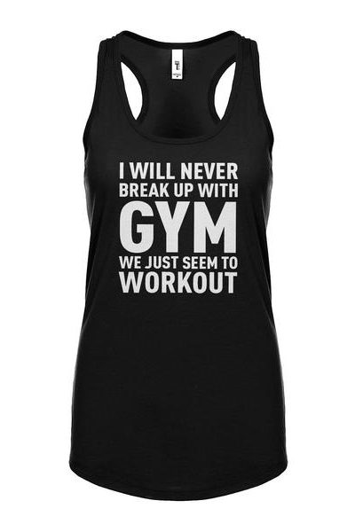 Never Break Up With Gym Womens Sleeveless Tank Top