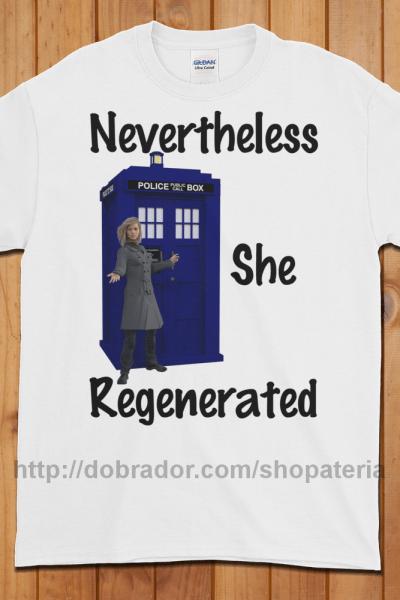 Nevertheless She Regenerated T-Shirt (Unisex)   Dobrador Shopateria