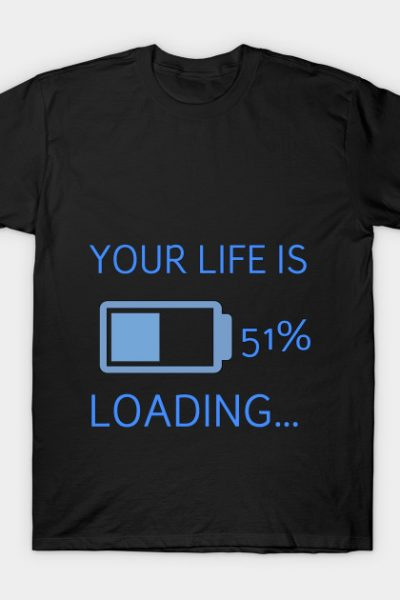 Your Life T-Shirt