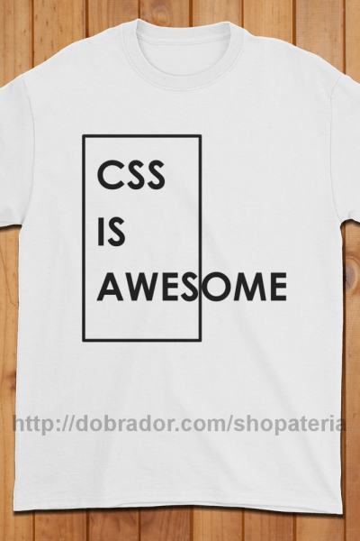 CSS is Awesome T-shirt (Unisex) | Dobrador Shopateria