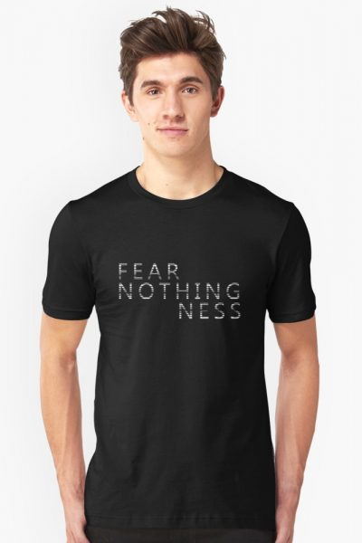 FEAR NOTHINGNESS