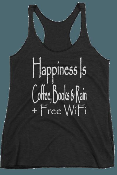 Happiness Is Coffee, Books & Rain +Free WiFi